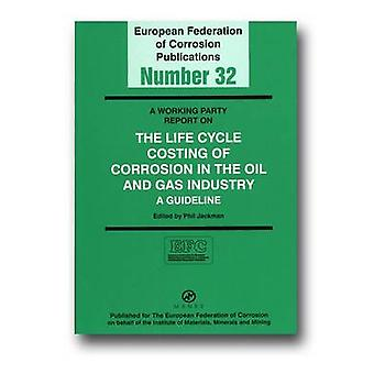 A Working Party Report on the Life Cycle Costing of Corrosion in the