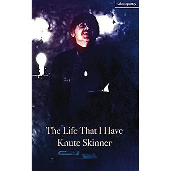 The Life That I Have by Knute Skinner - 9781912561148 Book