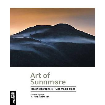 Art of Sunnmore - Ten Photographers - One Magic Place by Fredrik Sigur