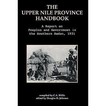The Upper Nile Province Handbook - A Report on People and Government i