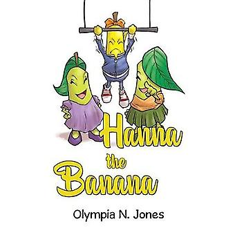 Hanna the Banana by Olympia Jones - 9781788304719 Book