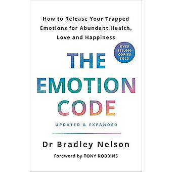 The Emotion Code - How to Release Your Trapped Emotions for Abundant H