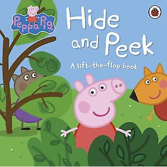 Peppa Pig - Hide and Peek - A Lift-the-Flap Book by Peppa Pig - 9780241