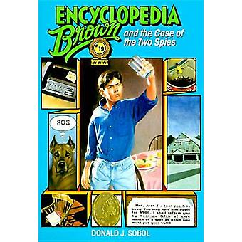 Encyclopedia Brown and the Case of the Two Spies by Donald J. Sobol -