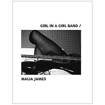 Girl in a Girl Band by Malia James - 9781644280447 Book