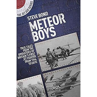 Meteor Boys - True Tales from UK Operators of Britain's First Jet Figh