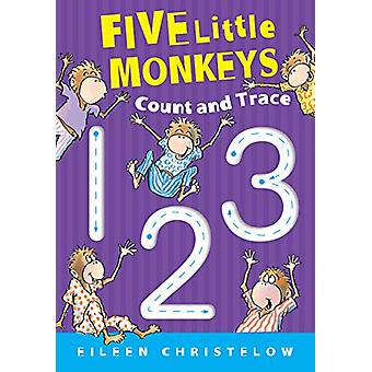 Five Little Monkeys Count and Trace door Eileen Christelow - 9780358125