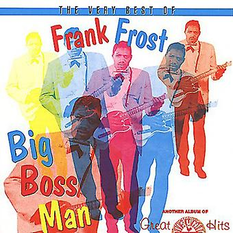 Frank Frost - Big Boss Man-Very Best of Fran [CD] USA import