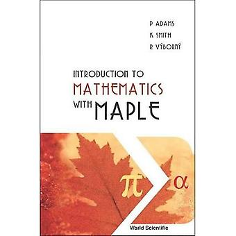 Introduction to Mathematics with Maple