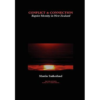 Conflict & Connection - Baptist Identity in New Zealand by Martin