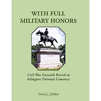 With Full Military Honors - Civil War Generals Buried at Arlington Nat