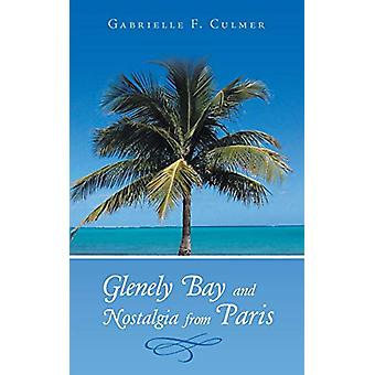 Glenely Bay and Nostalgia from Paris by Gabrielle F Culmer - 97814808