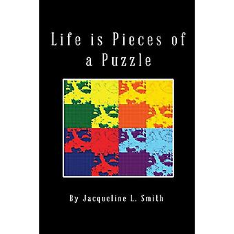 Life Is Pieces of a Puzzle by Jacqueline L Smith - 9781621378570 Book