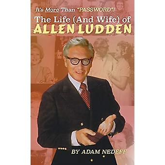 The Life (and Wife) of Allen Ludden (Hardback) by Adam Nedeff - 97816
