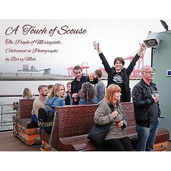 A Touch of Scouse - The people of Merseyside - celebrated in photograp