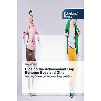 Closing the Achievement Gap Between Boys and Girls by Finley Helen -