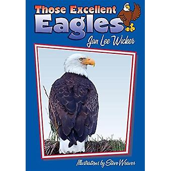 Those Excellent Eagles di Jan Lee Wicker