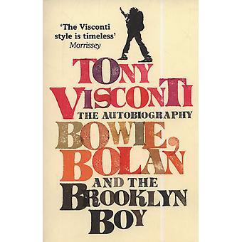 Tony Visconti: Omaelämäkerta: Bowie, Bolan ja Brooklyn Boy Paperback – 3.9.2007