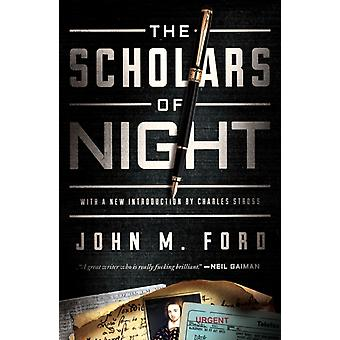 The Scholars of Night by John M Ford