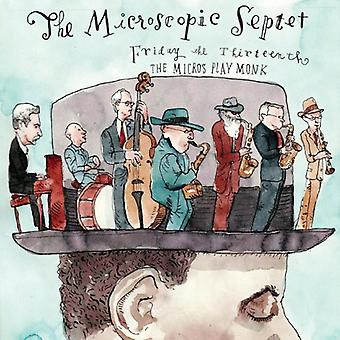 Microscopic Septet - Friday the 13th: The Micros Play Monk [CD] USA import