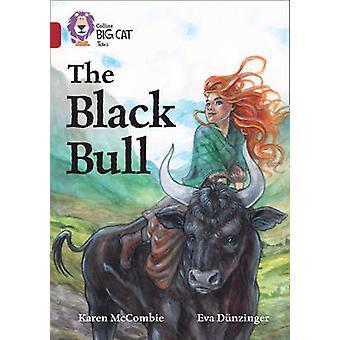The Black Bull - Band 14/Ruby by Karen McCombie - Eva Dunzinger - Clif