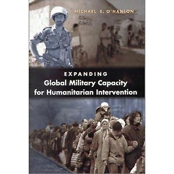 Groeiende wereldwijde militaire capaciteit voor humanitaire interventie door M