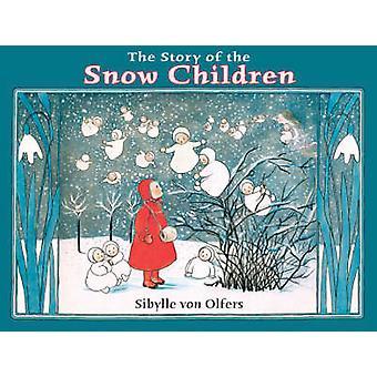 Die Geschichte der Schnee Kinder von Sibylle von Olfers - 9780863154997