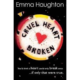 Cruelle cœur brisé par Emma Haughton - livre 9781474906494