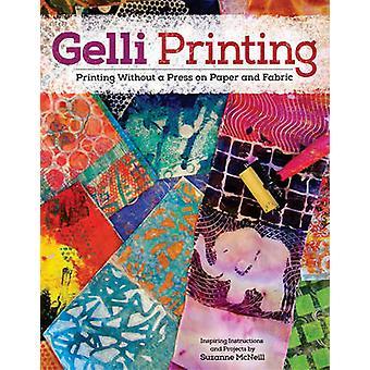 Gelli Printing - impression sans une presse sur papier et le tissu par Suzan
