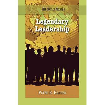 Legendary Leadership by Peter Garber - 9781599961170 Book