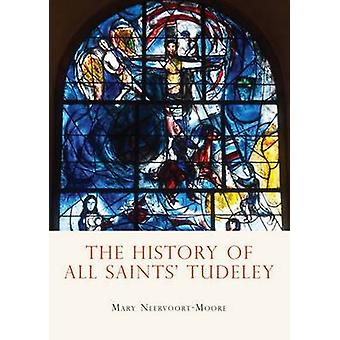 The History of All Saints Tudeley by Mary Neervoort Moore - Ecumenica