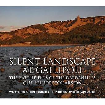 Silent Landscape at Gallipoli - The Battlefields of the Dardanelles -