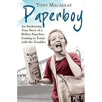 Paperboy: Eine bezaubernde wahre Geschichte von einem Belfast Paperboy Auseinandersetzung mit den Problemen