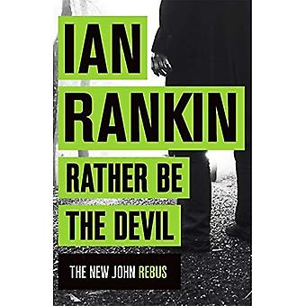 Rather Be the Devil: The brand�new Rebus No.1 bestseller