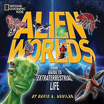 Mondes extraterrestres: Votre Guide de la vie extraterrestre