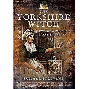The Yorkshire Witch: The Life and Trial of Mary Bateman