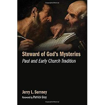 Steward of God's Mysteries:� Paul and Early Church Tradition
