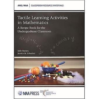 Taktilt lärande i matematik: en receptbok för grundutbildning klassrummet (klassrummet resursmaterial)