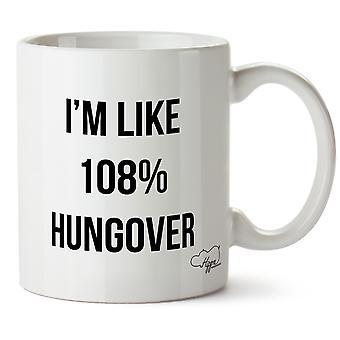 Hippowarehouse io sono come 108% Hungover stampato Mug tazza ceramica 10oz