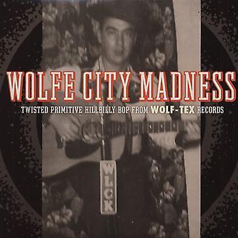 Wolfe City Madness - Wolfe City Madness [Vinyl] USA import
