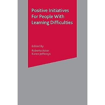 Positive Initiatives for People with Learning Difficulties  Promoting Healthy Lifestyles by Astor & Roberta