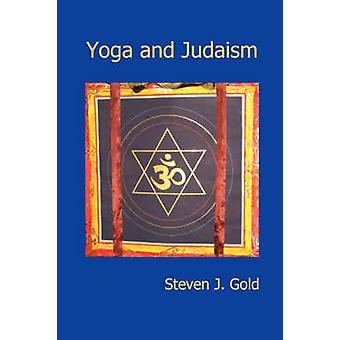 Yoga und das Judentum von Gold & Steven J.