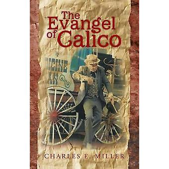 The Evangel of Calico by Miller & Charles E.