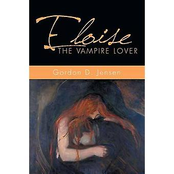 ELOISE vampyr älskare av Jensen & Gordon D.