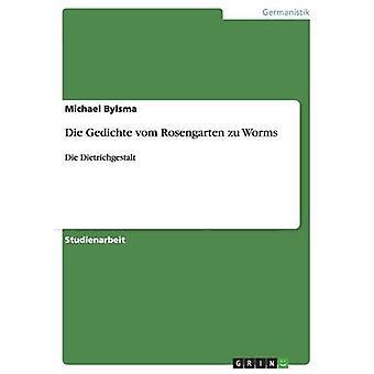 Die Gedichte vom Rosengarten zu WormsDie Dietrichgestalt by Bylsma & Michael