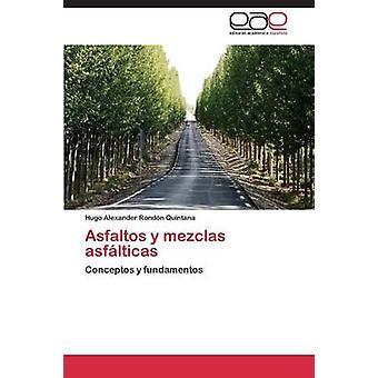 Asfaltos y Mezclas Asfalticas by Rondon Quintana Hugo Alexander