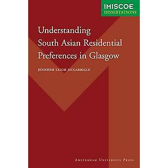 South Asian Residential Preferences in Glasgow by McGarrigle & Jennifer Leigh