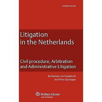 Geschillen in Nederland. Burgerlijke rechtsvordering arbitrage en bestuursrechtspraak 2e editie door Van Hooijdonk & Marleke