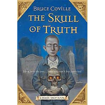 The Skull of Truth by Bruce Coville - 9780152060848 Book