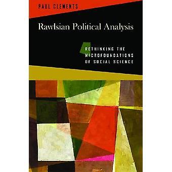 Rawlsian Political Analysis - Rethinking the Microfoundations of Socia